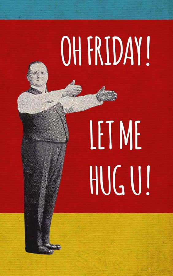 Let's give Friday a nice, big hug! Funny Pinterest