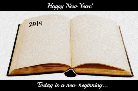 Happy New Year 2014! Make the changes you want to see in your life! It's a new year, and a new chapter in your life!