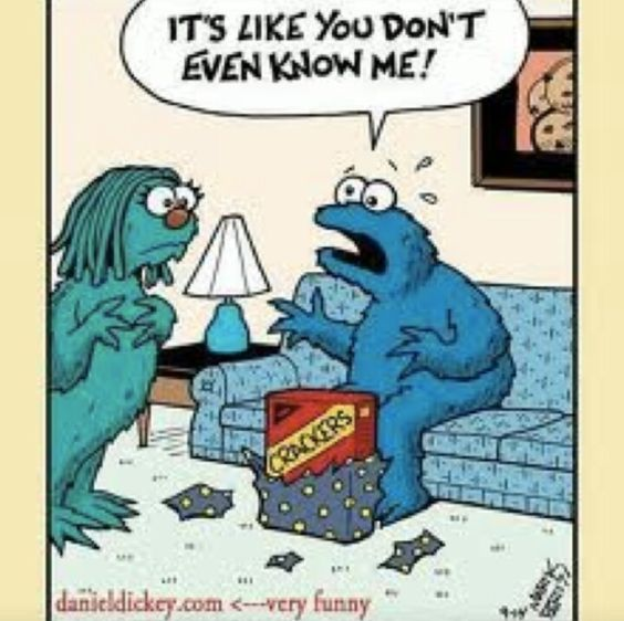 Cookie Monster It S Like You Don T Even Know Me Funny Funny P Monster Cookies