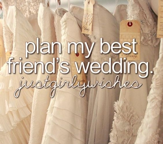 Plan my best friends wedding dreams Pinterest Friend