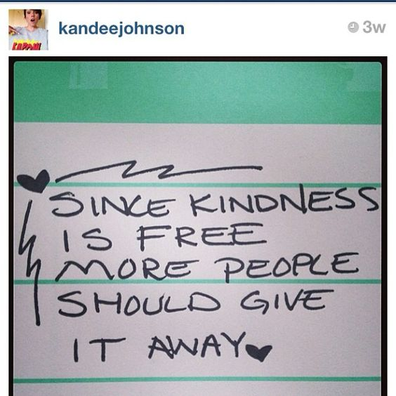 Kindness is free! Thanks for the reminder
