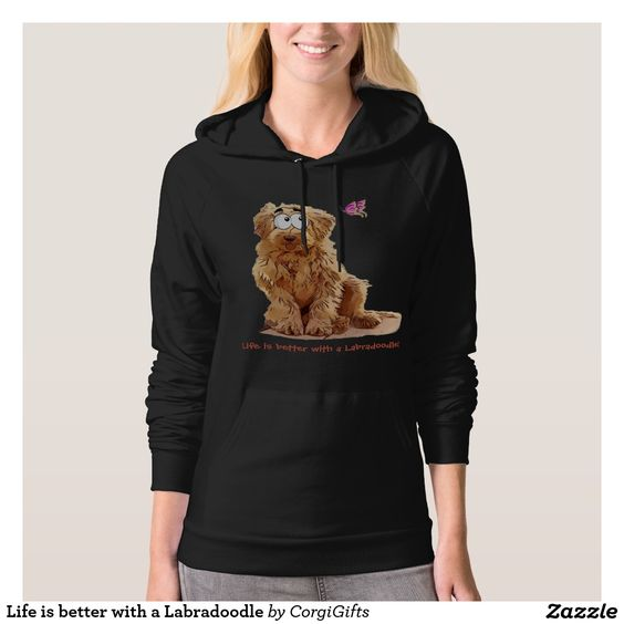 Life is better with a Labradoodle Hoodie