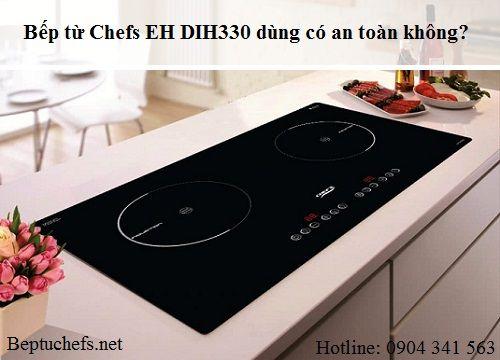 Bếp từ Chefs EH DIH330 dùng có an toàn không?