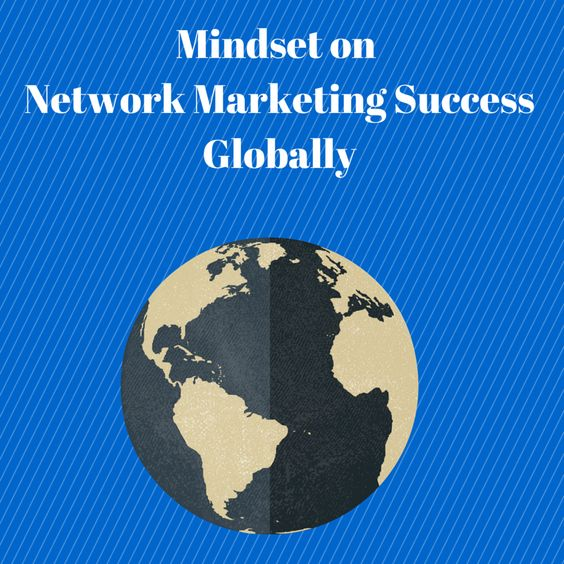 Mindset on Network Marketing Success Globally - Feel Free to Share if you Get Value http://coachmikemacdonald.com/success-mindset-on-network-marketing-success-globally/