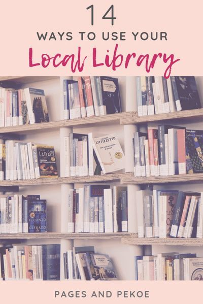 14 Ways to Use Your Local Library | Pages and Pekoe