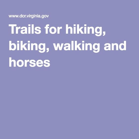 Virginia / Trails for hiking, biking, walking and horses