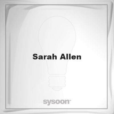 Sarah Allen: Page about Sarah Allen #member #website #sysoon #about