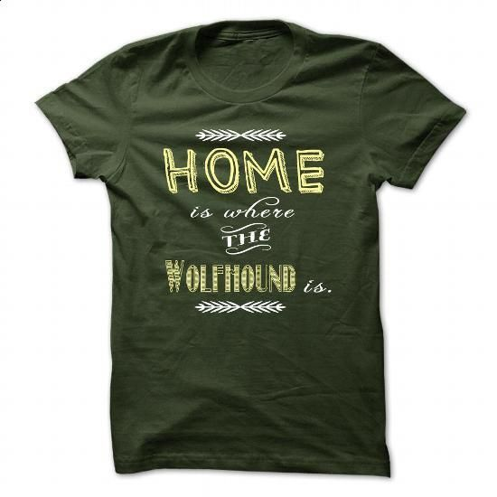 Home is where my Wolfhound is - #simply southern tee #sweater women. GET YOURS => https://www.sunfrog.com/Names/Home-is-where-my-Wolfhound-is-Forest-30451815-Guys.html?68278