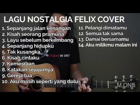 Kumpulan Lagu Nostalgia Terbaru Cover Felix Enak Didengar Sambil Santai Youtube Lagu Nostalgia Felix