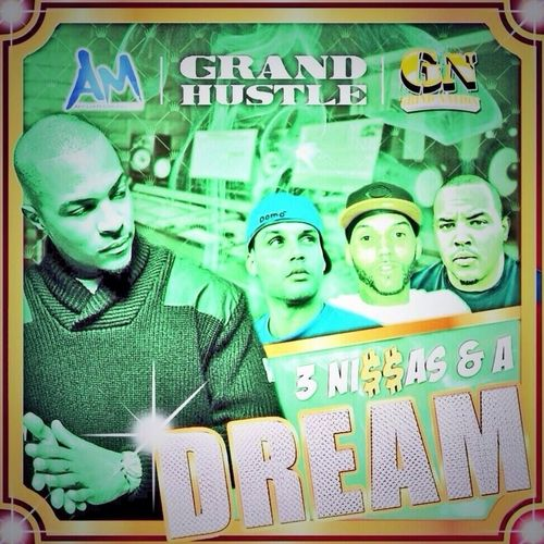 Grind Nation and Grand Hustle Presents 3 Ni$$az and A Dream.Get your mixtape presented by us,email grindnationpromo@gmail.com