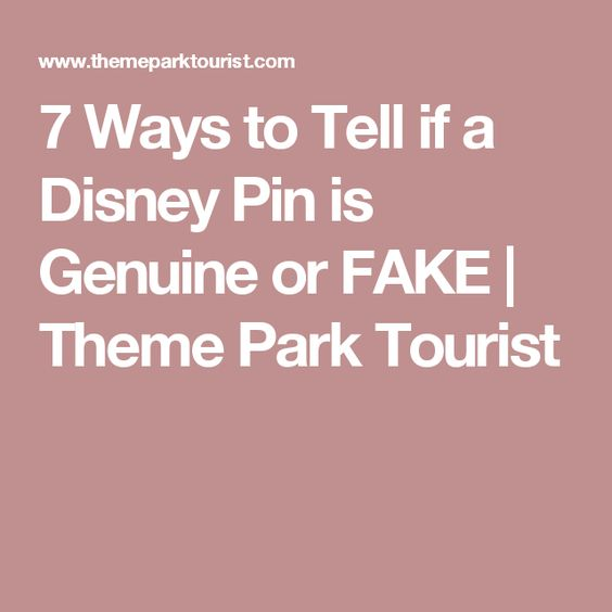 7 Ways to Tell if a Disney Pin is Genuine or FAKE | Theme Park Tourist