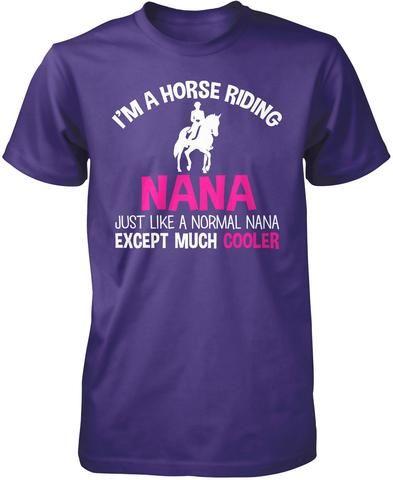I'm a Cool Horse Riding Nana