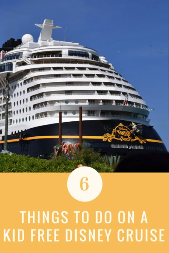 Disney Cruise Line Vacation Planning Tips: The Best Things To Do Without Kids.