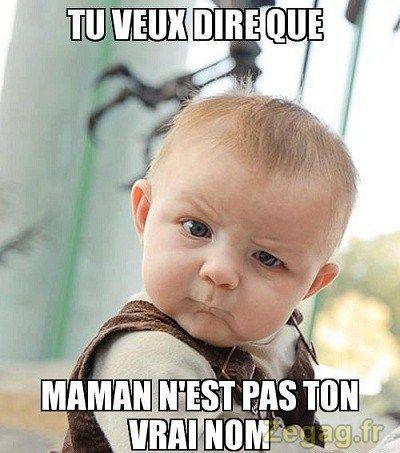 Tu veux dire que maman n'est pas ton vrai nom ?  Retrouvez toutes nos épingles sur notre page Pinterest : https://fr.pinterest.com/webarchitecte/ et/ou sur notre site internet http://webarchitecte.fr/community-manager-paris.html. | http://www.webcards.pro/ #PubBébé #Humour