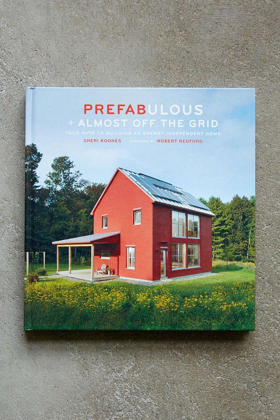 Prefabulous + Almost Off The Grid: Your Path To Building An Energy-Ind – BRIARWOOD