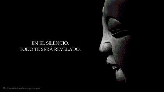... En el silencio todo te será revelado.