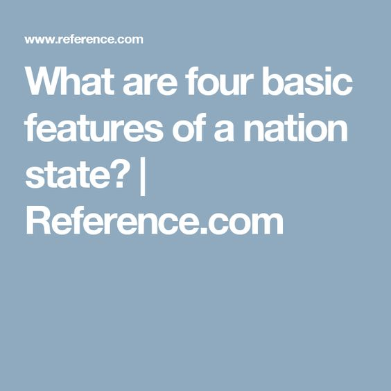 What are four basic features of a nation state? | Reference.com