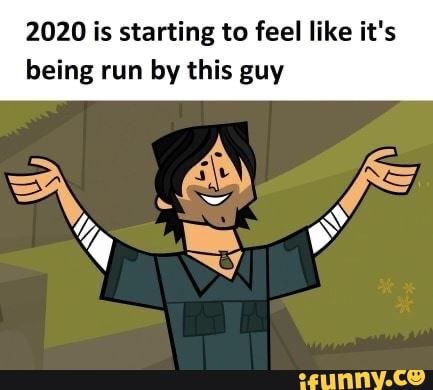 2020 Is Starting To Feel Like It S Being Run By This Guy Ifunny Drama Memes Stupid Funny Memes Funny Relatable Memes