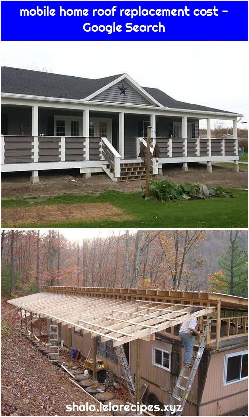 Mobile Home Roof Replacement Cost Google Search Mobile Home Roof Roof Replacement Cost Mobile Home