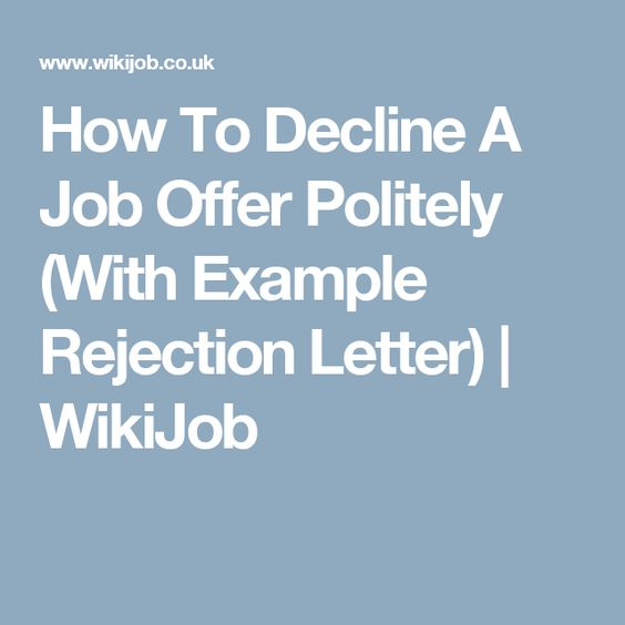 How To Decline A Job Offer Politely (With Example Rejection Letter