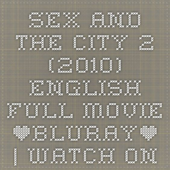 Watch sex and the city 2 online free putlocker in Melbourne