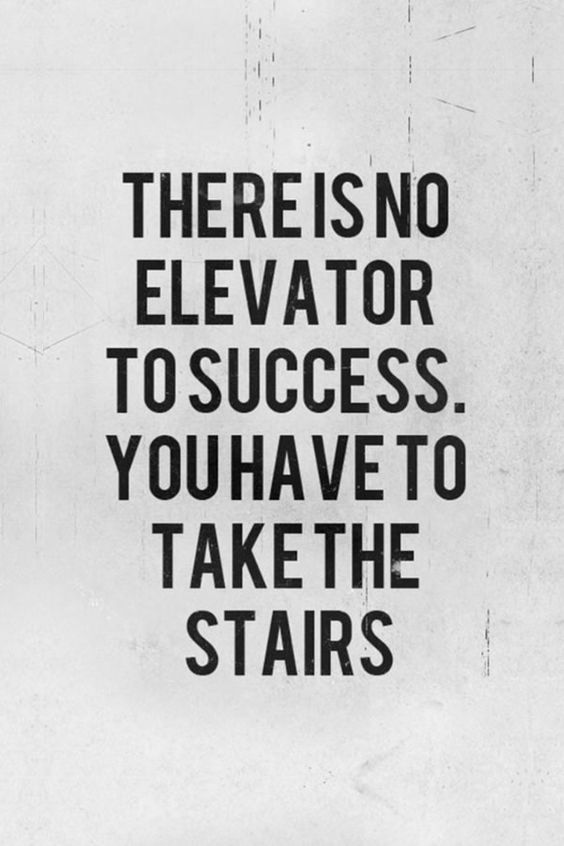 There is no elevator to success. You have to take the stairs. #WorkHard #CareerImprovement #Determination