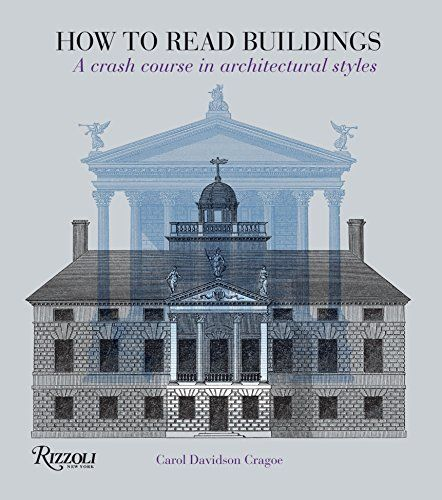 How To Read Buildings A Crash Course In Architectural St Https Www Amazon Com Dp 0847831 Architecture Fashion Different Architectural Styles Architecture
