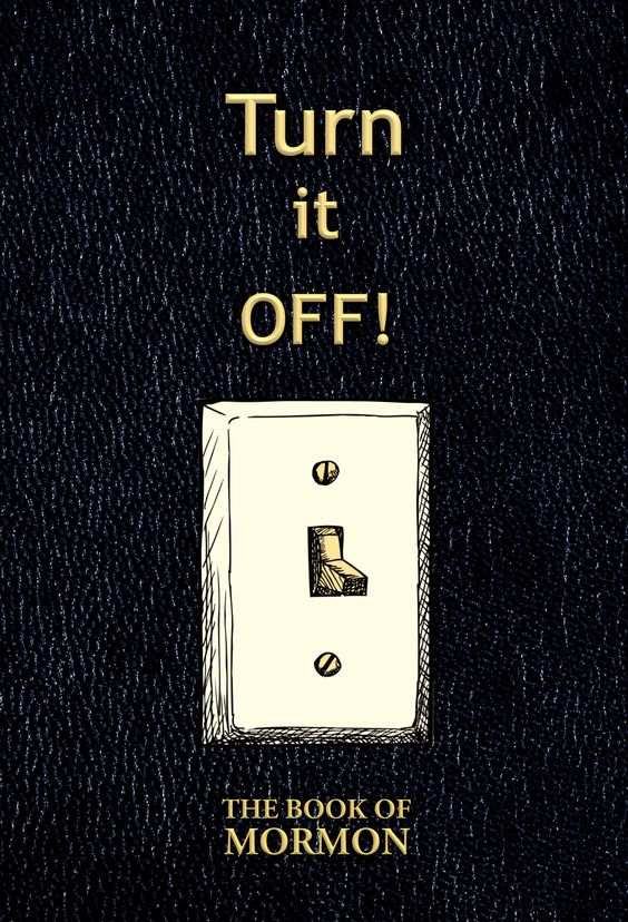 Book of Mormon | Broadway Musical | Quote | Turn it off (like a light switch) | Blank Journal