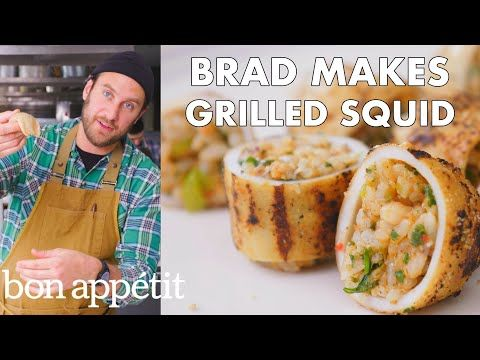 Brad Makes Grilled Stuffed Squid From The Test Kitchen Bon Appetit Youtube Bon Appetit Squid Recipes Grilled Squid
