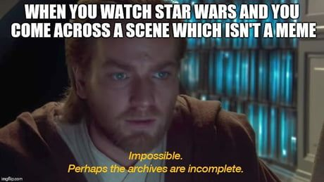 Impossible Star Wars Quotes Star Wars Jokes Star Wars Facts