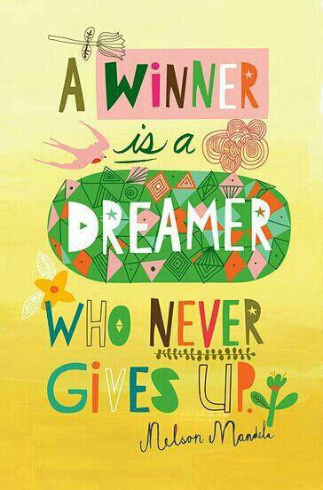 Be a winner. Don't give up on yourself.: