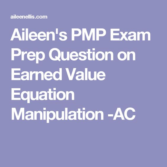 Aileen's PMP Exam Prep Question on Earned Value Equation Manipulation -AC