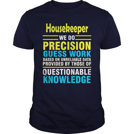 Housekeeper its my family traditon, get it and wear it proud