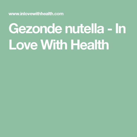 Gezonde nutella - In Love With Health