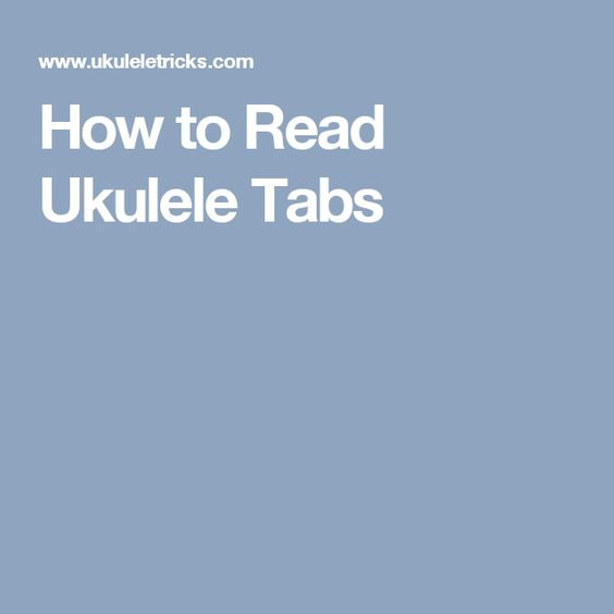Ukulele tabs, Ukulele and To read on Pinterest