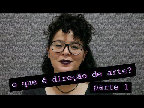 O QUE É DIREÇÃO DE ARTE - parte 1 - YouTube