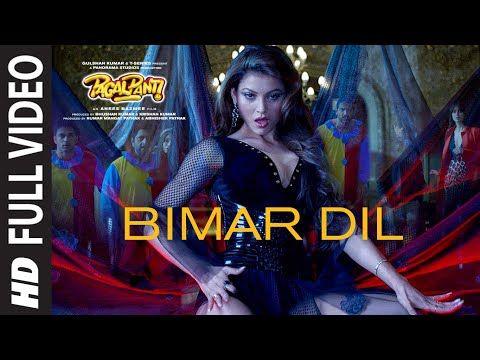 Full Video: Bimar Dil | Pagalpanti | Urvashi,John,Arshad,Ileana, Pulkit|  Asees K, Jubin N, Tanishk B - YouTube | Bollywood songs, Movie songs, Songs