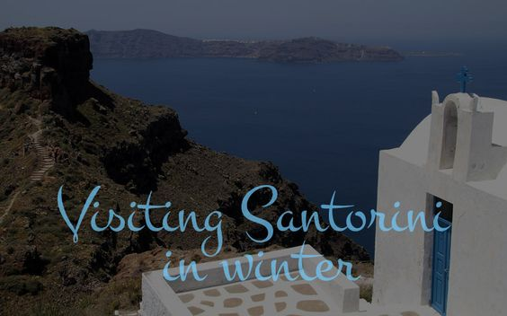 Visiting Santorini in winter: what to expect - Greeka.com Blog