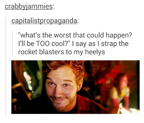 Peter Quill everyone.