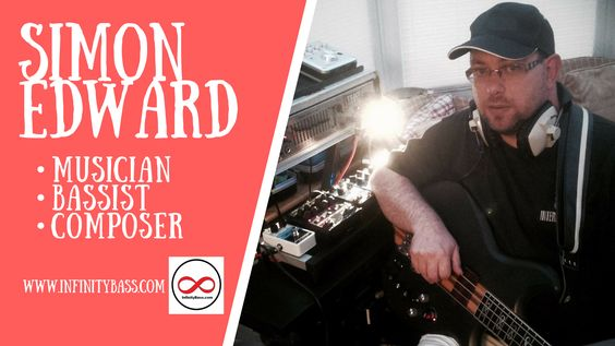 Simon Edward | UK Bassist | Introduction | InfinityBass.com