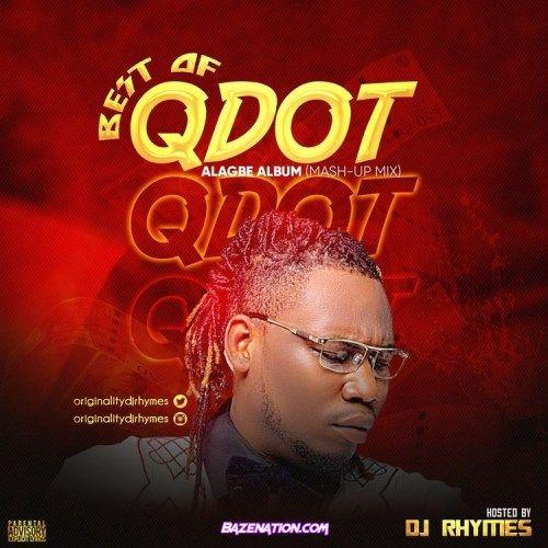 Best Of Qdot Mixtape 2021 Alagbe Album Mash Up In 2021 Mixtape Album New Music