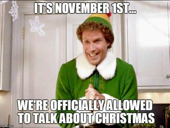 November 1st Christmas is coming.