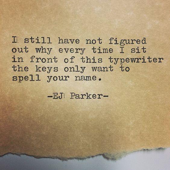 -EJ Parker- #poetry #poets #poem #poems #poetryisnotdead #wordsmith #wordsforthesoul #spokenwordpoetry #spokenword #poetrycommunity #writers #dailypoem #dailyquote #qotd #instapoem #poetryofig #instadaily #instagood #see_snap_write #typewriter #keys #love #ejparker