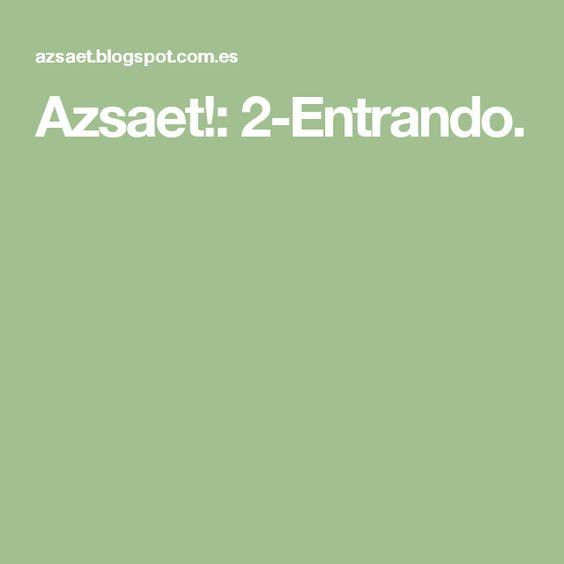 Azsaet!: 2-Entrando.