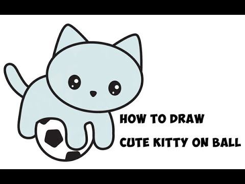 Today I Ll Show You How To Draw A Supercute Little Cartoon Kitten Playing On Top Of A Soccer Bal Draw Cute Baby Animals Cute Animal Drawings Cute Easy Drawings