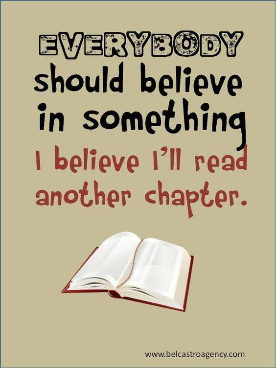 Everybody should believe in something.