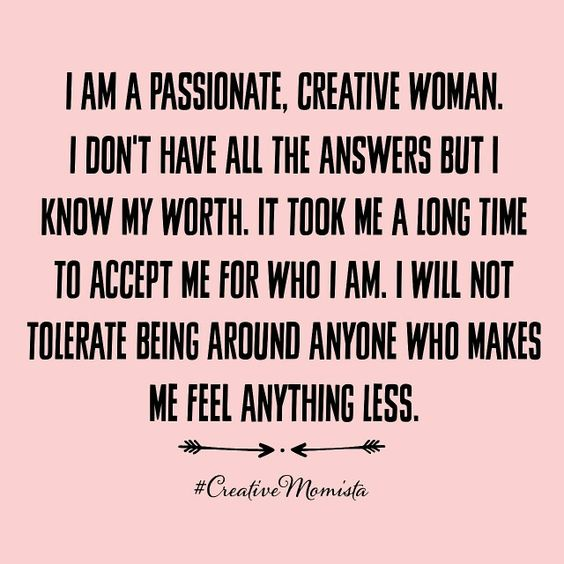 I am a passionate, creative woman. I don't have all the answers ...