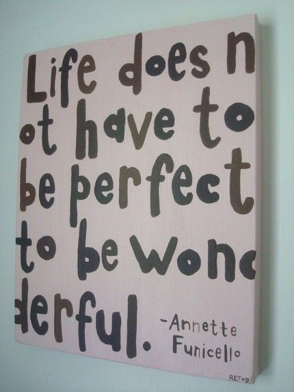 so true: Annette Funicello, Life Doesn T, Remember This, Truth, So True, Thought, Not Perfect, Wonderful Annette, Wonderful Life