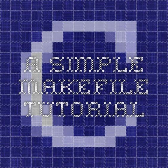 A Simple Makefile Tutorial