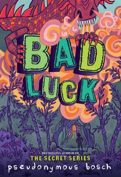 Bad Luck by Pseudonymous Bosch ; illustrations by Juan C. Moreno. 2016. #newbooks